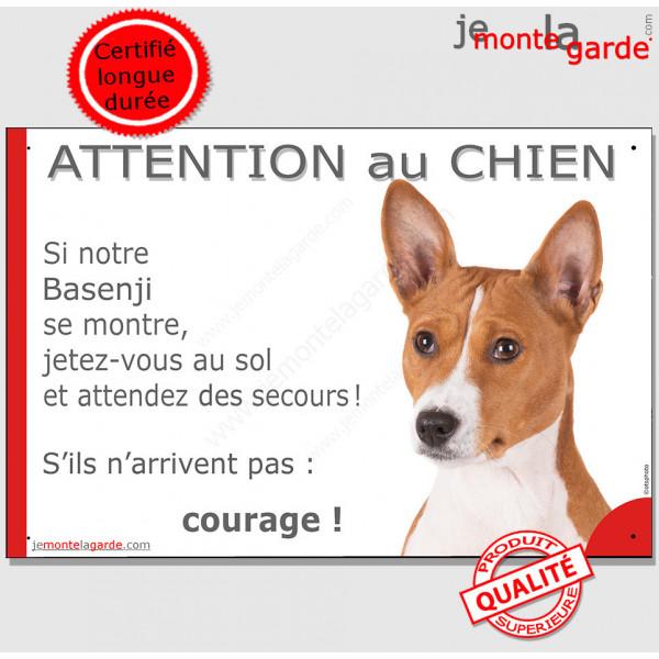 """Basenji, pancarte portail humour """"Attention au Chien, Jetez Vous au Sol, attendez secours, courage"""" photo pancarte drôle"""