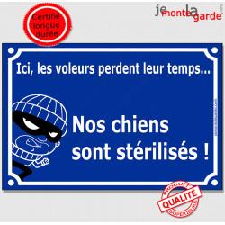 """Plaque portail bleue """"Nos Chiens sont stérilisés, voleurs"""" pancarte panneau cambrioleur reproduction vol"""