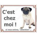 """Carlin Assis, plaque portail """"Attention, C'est Chez Moi !"""" 2 tailles LUX C"""