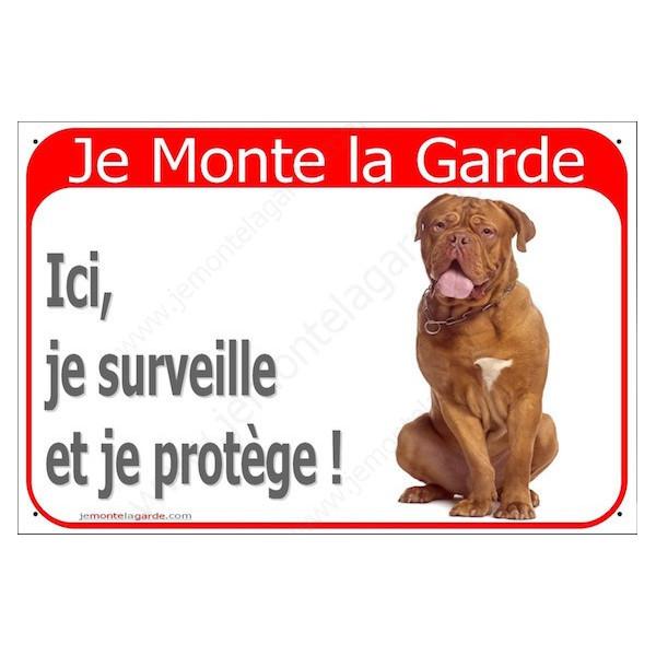 Dogue de Bordeaux Assis, Plaque Portail rouge Je Monte la Garde, surveille protège, pancarte, affiche panneau