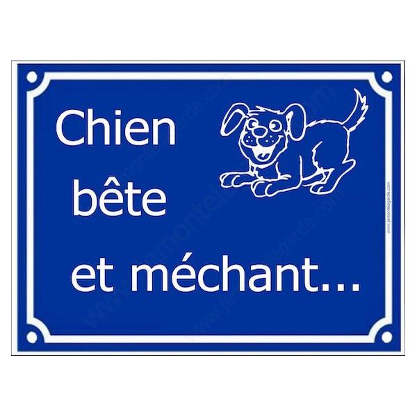 Chien Bête et Méchant... Plaque bleu portail humour marrant drôle panneau affiche pancarte