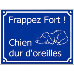 """Plaque """"Frappez Fort ! Chien Dur d'Oreilles..."""" 3 tailles FUN C"""