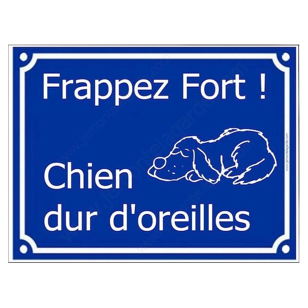 Frappez Fort ! Chien Dur d'Oreilles Plaque bleu portail humour marrant drôle panneau affiche pancarte