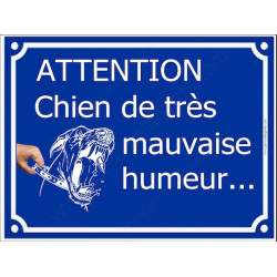 Attention Chien de Très Mauvaise Humeur... Plaque bleu portail humour marrant drôle panneau affiche pancarte