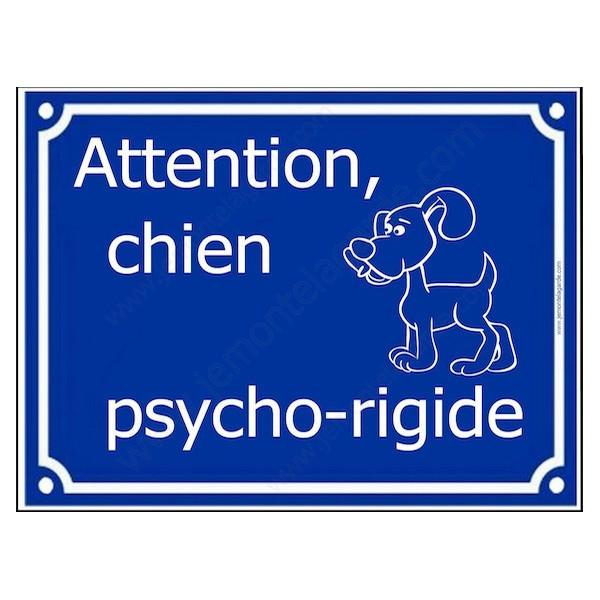 """""""Attention Chien Psycho-rigide"""" plaque rue bleue portail humour marrant drôle panneau affiche pancarte"""