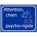 Plaque Portail 4 tailles FUN Attention Chien Psycho-rigide