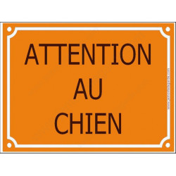 """Plaque Portail """"Attention au Chien"""" Jaune Orange 4 tailles CLR A"""