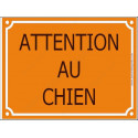 Plaque Portail 4 tailles CLR Attention au Chien Rue Jaune Orange